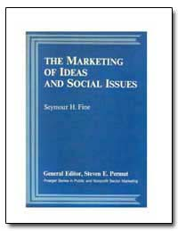 The Marketing of Ideas and Social Issues by Seymour Fine