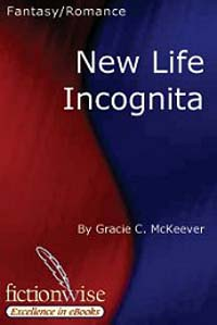 New Life Incognita by Gracie C. Mckeever