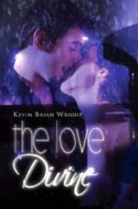 The Love Divine by Kevin B. Wright