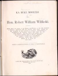 Ka Buke Moolelo O Hon. Robert William Wi... by K. Nakanaela