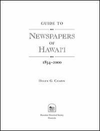 Guide to Newspapers of Hawaii, 1834-2000 by Helen G. Chapin