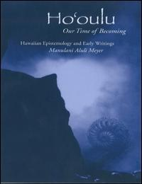 Ho'Oulu : Our Time of Becoming : Collect... by Manulani Aluli Meyer