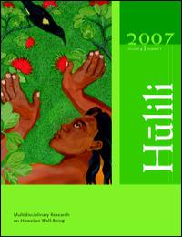 Hulili Vol. 4 No. 1 2007 Volume 4 by Shawn Malia Kanaiaupuni