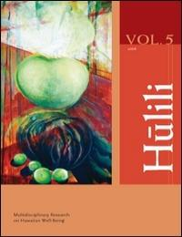 Hulili Vol. 5 No. 1 2008 Volume 5 by Shawn Malia Kanaiaupuni