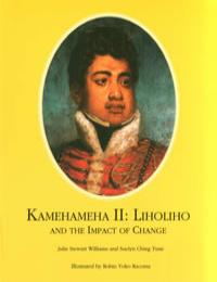 Kamehameha II : Liholiho and the Impact ... by Julie Stewart Williams