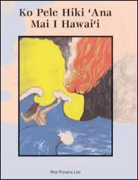 Ko Pele Hiki 'Ana Mai I Hawai'I by William H. Wilson