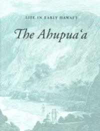Life in Early Hawaii the Ahupuaa by Kamehameha Schools Press