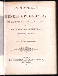 Ka Moolelo O Heneri Opukahaia (The Histo... by Hawaiian Historical Society