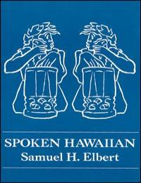 Spoken Hawaiian by Samuel H. Elbert
