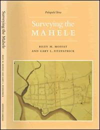 Surveying the Mahele by Riley M. Moffat