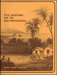 Title Searching for the Non-Professional by Jackie Mahi Erickson