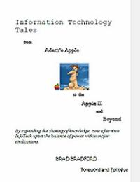 Information Technology Tales by Brad Bradford