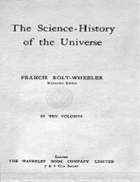 Science History of the Universe by Francis Rolt-Wheeler