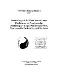 Proceedings of the First International C... by Florentin Smarandache