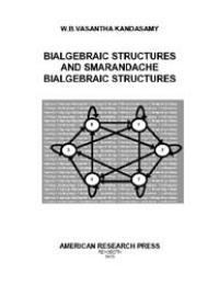 Bialgebraic Structures and Smarandache B... by W. B. Vasantha Kandasamy