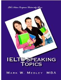Ielts Speaking Topics : Ielts Task Two S... by Mark W. Medley