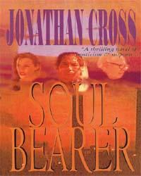 The Soul Bearer by Jonathan Cross