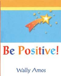 Be Positive by Wally Amos