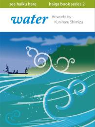 Haiga Book Series: Water Volume 2 by Kuniharu Shimizu