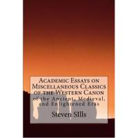Academic Essays on Miscellaneous Authors... by Steven David Justin Sills