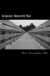 An Apostate: Nawin of Thais by Steven David Justin Sills