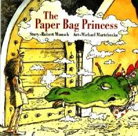 The Paper Bag Princess : Preformed by Wa... by Robert Munsch