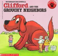 Clifford and the Grouchy Neighbors : Pre... by Norman Bridwell