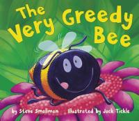 The Very Greedy Bee : Preformed by Wally... by Steve Smallman