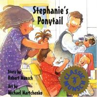 Stephanie's Ponytail : Preformed by Wall... by Robert Munsch