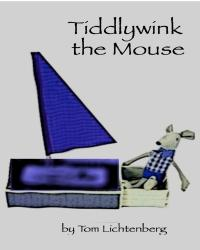 Tiddlywink the Mouse by Tom Lichtenberg