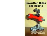 Unwritten Rules and Robots by Tom Lichtenberg