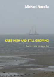 Knee high and still growing Volume 2 by M.K.Nocella