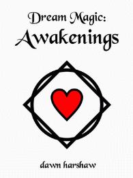 Dream Magic: Awakenings by Dawn Harshaw
