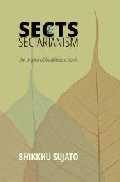 Sects & Sectarianism by Bhikkhu Sujato