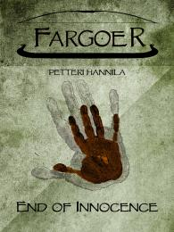 Fargoer - End of Innocence Volume 1 by Petteri Hannila