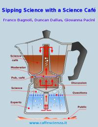 Sipping Science with a Science Café Volume 1 by Franco bagnoli, Duncan Dallas, Giovanna Pacini
