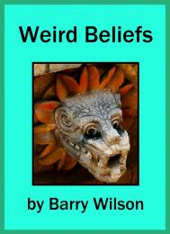Weird Beliefs by Barry Wilson