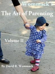 Wommack's The Art of Parenting-Volume II... by David R. Wommack