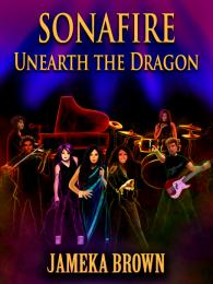 Sonafire Unearth the Dragon Volume 1 by Jameka Brown