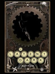 A Latent Dark by Martin Kee