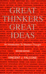 Great Thinkers, Great Ideas, An Introduc... Volume Second Edition by Vincent J Falcone