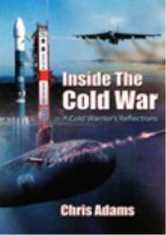 Inside the Cold War:A Cold Warrior's Ref... by Chris Adams
