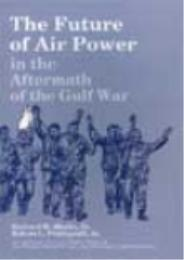 The Future of Airpower in the Aftermath ... by Richard H. Shultz Jr.; Robert L. Pfaltzgraff Jr.