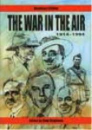 The War in the Air : 1914–1994 by Alan Stephens