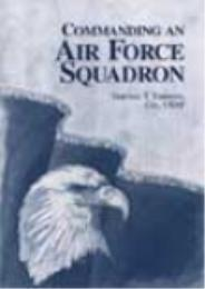Commanding an Air Force Squadron by Timothy T. Timmons