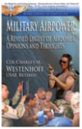 Military Airpower : A Revised Digest of ... by Col Charles M. Westenhoff, USAF retired