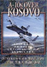 A-10s Over Kosovo : The Victory of Airpo... by Christopher E. Haave; Phil M. Haun