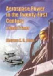 Aerospace Power in the Twenty-First Cent... by Clayton K. S. Chun