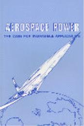 Aerospace Power : The Case for Indivisib... by Grover E. Myers