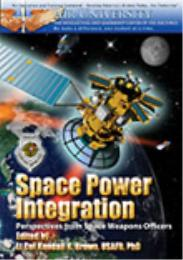 Space Power Integration : Perspectives f... by Kendall K. Brown